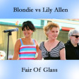 Fair Of Glass (Blondie vs Lily Allen)