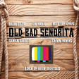 Old Bad Senorita (Billie Eilish / Lil Nas X / Billy R. Cyrus / Shawn Mendes / Camila Cabello)