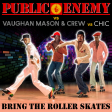 Public Enemy vs Vaughan Mason & Crew vs Chic - Bring The Roller Skates (Mashup)