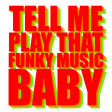 Tell Me Play That Funky Music Baby--Red Hot Chili Peppers vs Wild Cherry--DJ Bigg H