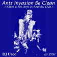 Ants Invasion Be Clean ( Adam & The Ants vs Anarchy Club )