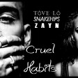 Snakehips ft. Zayn Vs Tove Lo - Cruel Habits (MASHUP)