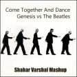Come Together And Dance - Genesis vs The Beatles