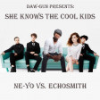 DAW-GUN - She Knows The Cool Kids (Ne-Yo vs. Echosmith) [2015]