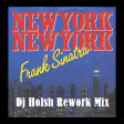 New York New York 2K20 - Frank Sinatra (Dj Holsh Rework Mix)
