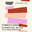 SKiBiLiBoP & Mashup Superstars - This is Dibby Dibby Sound (Childish Gambino vs DJ Fresh & Jay Fay)
