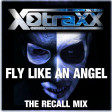X-Traxx - Fly like an Angel ( The Recall Mix )
