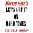 Let's Get It On Hard Times (CVS Mashup v1) - Marvin Gaye + Hard Times Riddim
