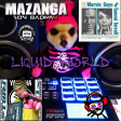 Mazanga - Liquid World (Rave Tracks Marvin Gaye Tammi Terrell)128