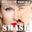 Maniac In Trouble (Michael Sembello vs. Taylor Swift)