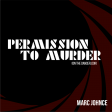 Marc Johnce - Permission To Murder (On The Dancefloor)