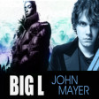 """Waiting On The MVP"" (John Mayer vs. Big L)"