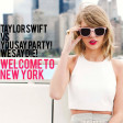 Taylor Swift vs You Say Party! We Say Die! - Welcome to New York (DJ Yoshi Fuerte ReEdit)