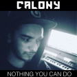 Calony - Nothing you can do (Orginal Mix)