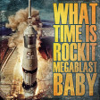 CjR Mix - What time is Rockit Megablast Baby