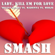 Lady, Kill Em For Love (Selena Gomez vs. Madonna vs. Modjo)