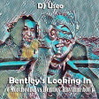 DJ Useo - Bentley's Looking In ( Morcheeba vs Bentley Rhythm Ace )