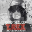 DJ Useo - Grind The Slider ( T.Rex vs Alice In Chains )