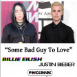 'Some Bad Guy To Love' - Billie Eilish Vs. Justin Bieber & Usher  [produced by Voicedude]