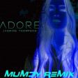 Jasmine Thompson - Adore ( Mumdy Remix )