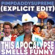 This Apocalypse Smells Funny (Explicit Single Edit)