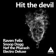 Raven Felix Vs Electro Deluxe - Hit the devil
