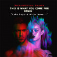 Calvin Harris Feat Rihanna -This is what you come for  Remix (Luka Papa & Mirko Novelli edit)