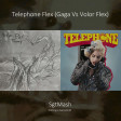 Telephone Flex(Lady Gaga Vs Volor Flex)