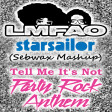 047 - LMFAO vs STARSAILOR - Tell Me It's Not Party Rock Anthem - Mashup by SEBWAX