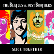 The Beatles vs Just brothers - Slice together