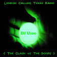 London Calling Texas Radio ( The Clash vs The Doors )