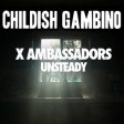 """Unsteady Heartbeat"" (X Ambassadors vs. Childish Gambino)"