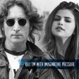 Kill Em With Imaginative Pressure | Selena Gomez / John Lennon / Queen / David Bowie / OneRepublic