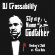 DJ CROSSABILITY - Say My Name, Godfather (Destiny's Child vs. Nino Rota)