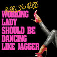 Robin Skouteris - Working Lady Should Be Dancing Like Jagger