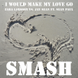 I Would Make My Love Go (Zara Larsson vs. Jay Sean ft. Sean Paul)