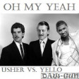DAW-GUN - Oh My Yeah (Usher vs Yello)