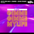 Dots Per Inch feat. Le Pedre - Gimme Gimme My Life (ASIL Mashup)