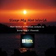 Sleep my Hot World by DJ SeVe