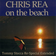 Chris Rea - On The Beach (Tommy Stocca Re-Special Extended)