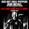 The Laws must give it away (RHCP VS John Mayall) (2013)