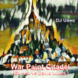 DJ Useo - War Paint Citadel ( Ex Hex vs David Milles )