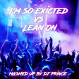 DJ Prince -Im so excited vs lean on - 6A - 93,00