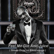 DJ Useo - Feel Me Gin And Juice ( Snoop Dogg vs Blancmange )