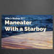 maneater with a starboy (Allan H mashup 2017)