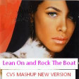 CVS - Lean On and Rock The Boat (Aaliyah vs. Major Lazer) v1