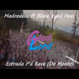 Estrada P'á Rave (Do Monte) [Madredeus vs Black Eyed Peas]