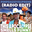 This Apocalypse Smells Funny (Clean Radio Edit)