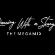 Dancing With A Stranger (The Megamix By Blanter Co)