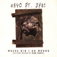 UB40 - Where Did I Go Wrong (2pac Remix)